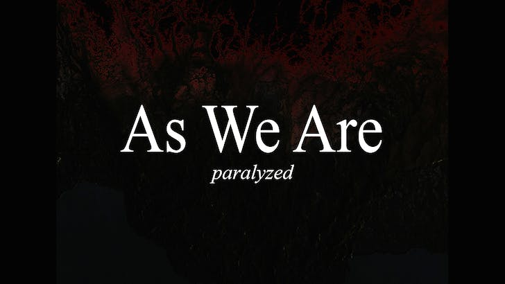 As We Are: About their single 'Paralyzed'
